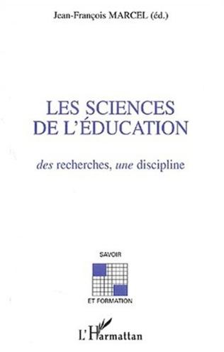 Couverture Les sciences de l'éducation : des recherches, une discipline