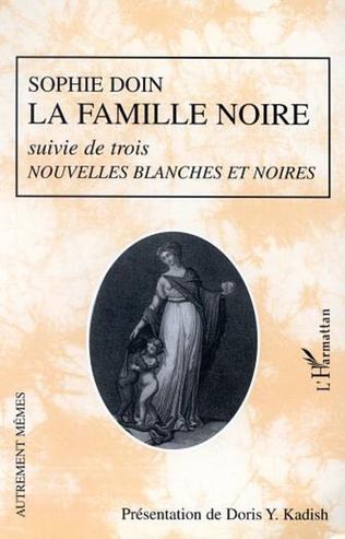 Couverture LA FAMILLE NOIRE suivie de trois NOUVELLES BLANCHES ET NOIRES