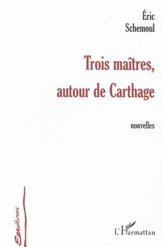 Couverture TROIS MAÎTRES AUTOUR DE CARTHAGE