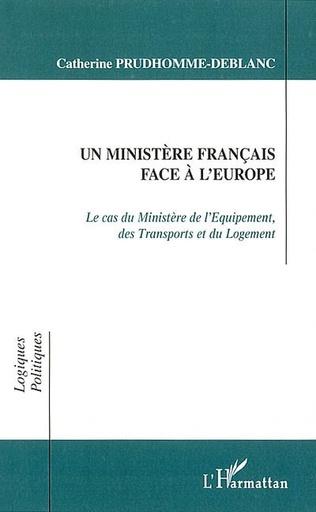Couverture UN MINISTÈRE FRANÇAIS FACE A L'EUROPE