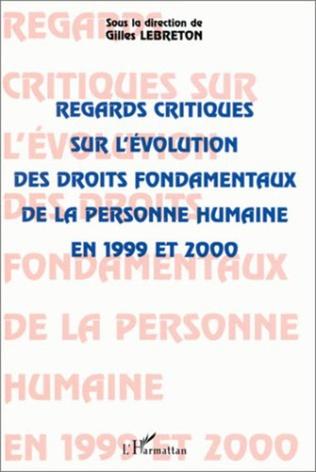 Couverture REGARDS CRITIQUES SUR L'ÉVOLUTION DES DROITS FONDAMENTAUX DE LA PERSONNE HUMAINE EN 1999 ET 2000