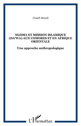 Couverture NGOMA ET MISSION ISLAMIQUE (DA'WA) aux Comores et en Afrique orientale