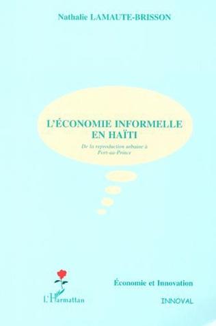 L Economie Informelle En Haiti De La Reproduction Urbaine A Port Au Prince Nathalie Lamaute Brisson Livre Ebook Epub