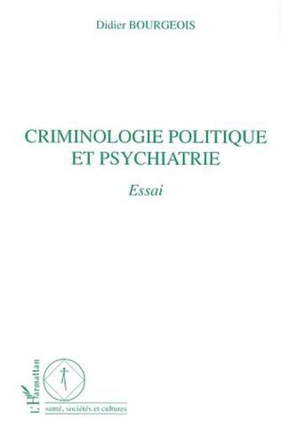 Couverture CRIMINOLOGIE POLITIQUE ET PSYCHIATRIE