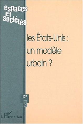 Couverture LES ETATS-UNIS : UN MODÈLE URBAIN ?