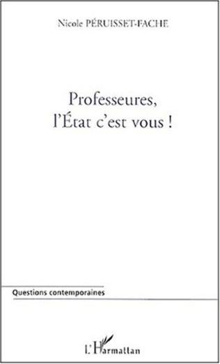 Couverture PROFESSEURES, L'ETAT C'EST VOUS !