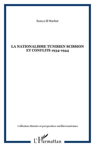 Couverture LA NATIONALISME TUNISIEN SCISSION ET CONFLITS 1934-1944