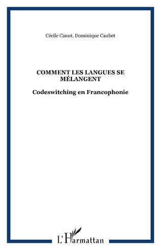 Couverture COMMENT LES LANGUES SE MÉLANGENT