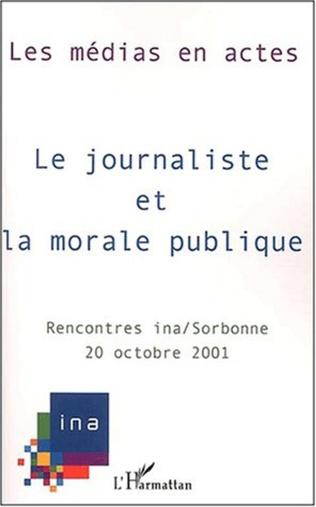 Couverture LE JOURNALISTE ET LA MORALE PUBLIQUE