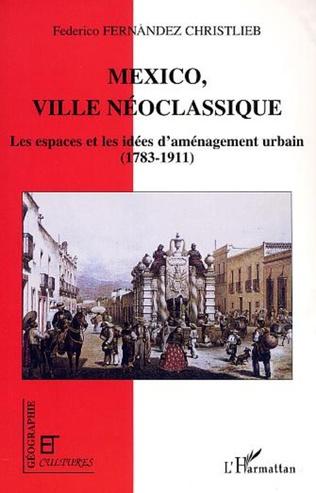 Couverture MEXICO, VILLE NÉOCLASSIQUE