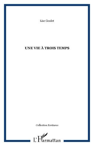 Couverture UNE VIE À TROIS TEMPS
