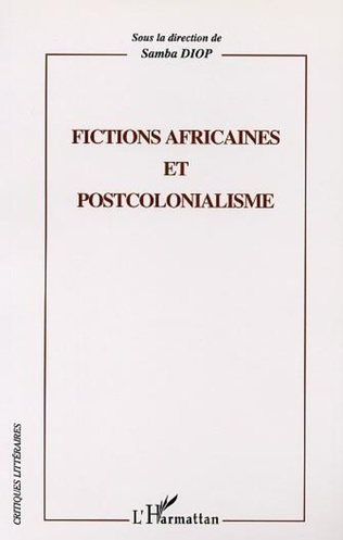 Couverture FICTIONS AFRICAINES ET POSTCOLONIALISME