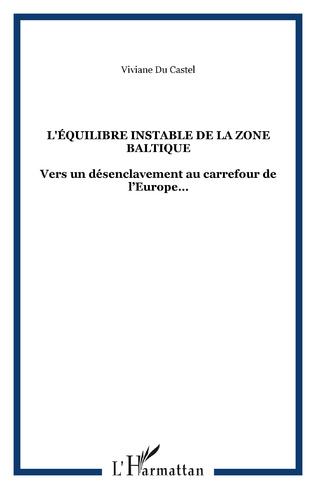Couverture L'ÉQUILIBRE INSTABLE DE LA ZONE BALTIQUE