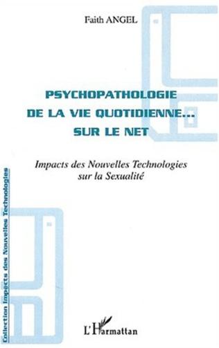 Couverture PSYCHOPATHOLOGIE DE LA VIE QUOTIDIENNE SUR LE NET