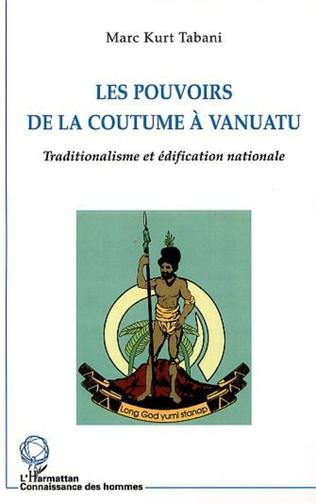 Couverture LES POUVOIRS DE LA COUTUME À VANUATU