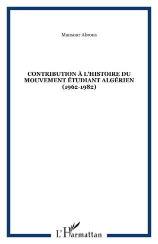 Couverture CONTRIBUTION À L'HISTOIRE DU MOUVEMENT ÉTUDIANT ALGÉRIEN (1962-1982)