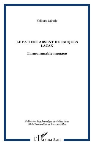 Couverture LE PATIENT ABSENT DE JACQUES LACAN