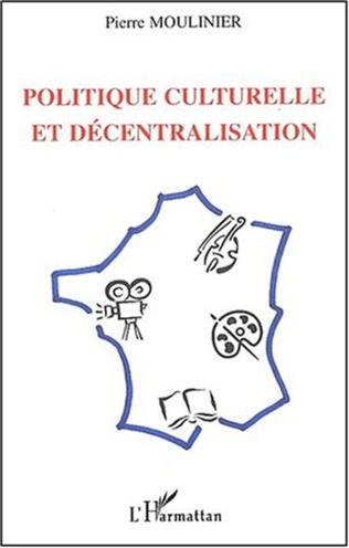 Couverture POLITIQUE CULTURELLE ET DÉCENTRALISATION