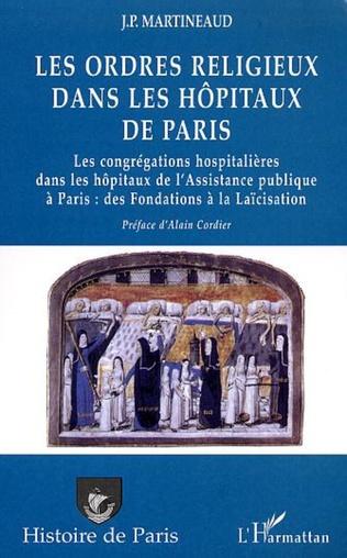 Couverture LES ORDRES RELIGIEUX DANS LES HÔPITAUX DE PARIS