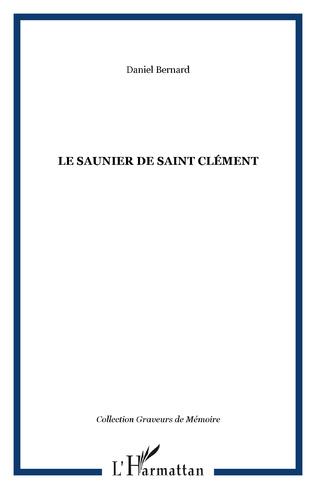 Couverture LE SAUNIER DE SAINT CLÉMENT