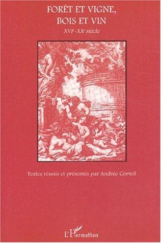 Couverture FORÊT ET VIGNE, BOIS ET VIN XVIe-XXe siècle