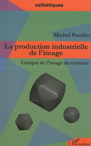 Couverture LA PRODUCTION INDUSTRIELLE DE L'IMAGE