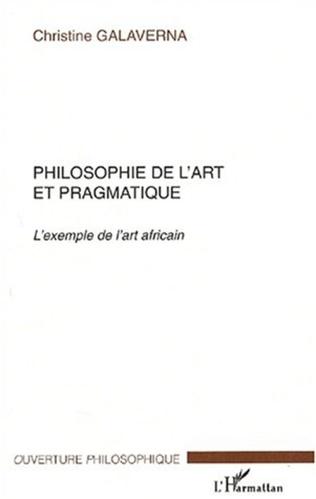 Couverture PHILOSOPHIE DE L'ART ET PRAGMATIQUE