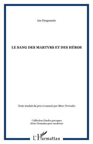 Couverture LE SANG DES MARTYRS ET DES HÉROS