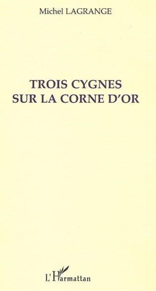 Couverture TROIS CYGNES SUR LA CORNE D'OR