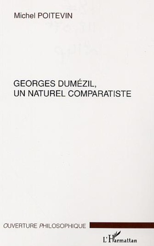 Couverture GEORGES DUMÉZIL, UN NATUREL COMPARATISTE