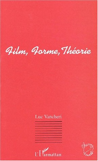 Couverture FILM, FORME, THÉORIE