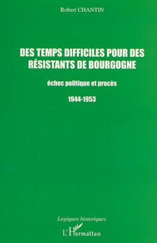 Couverture DES TEMPS DIFFICILES POUR DES RÉSISTANTS DE BOURGOGNE