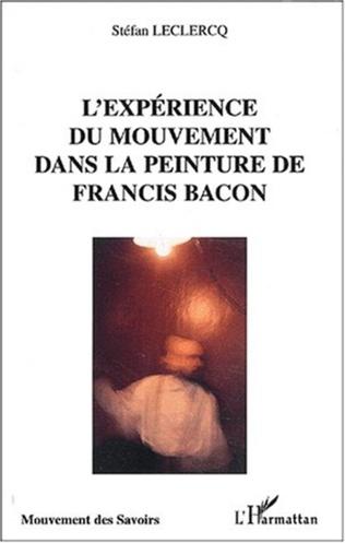 Couverture L'EXPÉRIENCE DU MOUVEMENT DANS LA PEINTURE DE FRANCIS BACON