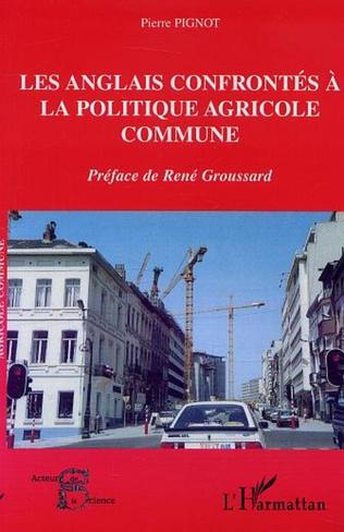 Couverture LES ANGLAIS CONFRONTÉS À LA POLITIQUE AGRICOLE COMMUNE
