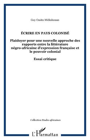 Couverture ÉCRIRE EN PAYS COLONISÉ