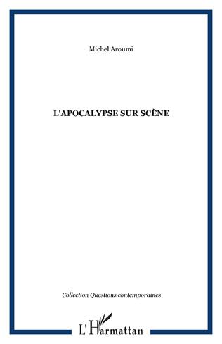 Couverture L'APOCALYPSE SUR SCÈNE