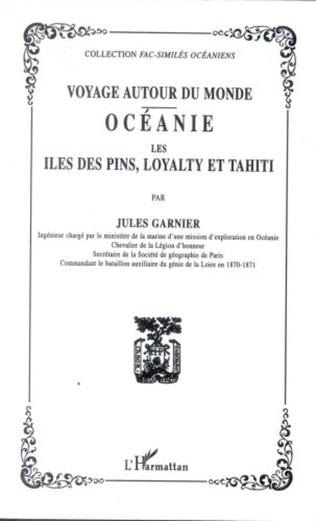 Couverture VOYAGE AUTOUR DU MONDE : Océanie, Les Iles des Pins, Loyalty, et Tahiti