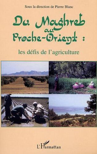Couverture DU MAGHREB AU PROCHE-ORIENT : les défis de l'agriculture