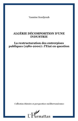 Couverture ALGÉRIE DÉCOMPOSITION D'UNE INDUSTRIE