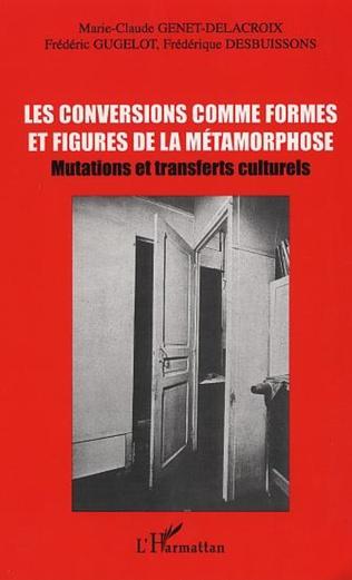 Couverture LES CONVERSIONS COMME FORMES ET FIGURES DE LA MÉTAMORPHOSE
