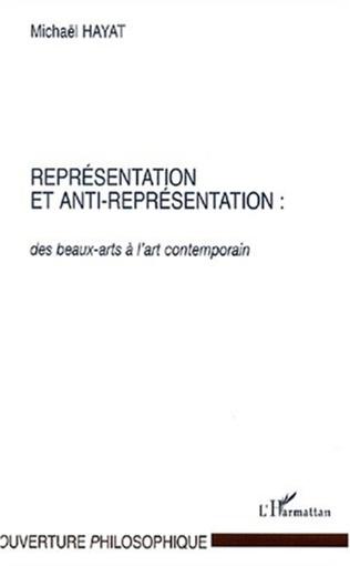 Couverture REPRÉSENTATION ET ANTI-REPRÉSENTATION : des beaux-arts à l'art contemporain