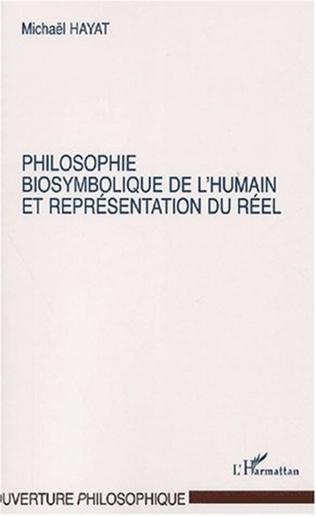 Couverture PHILOSOPHIE BIOSYMBOLIQUE DE L'HUMAIN ET REPRÉSENTATION DU RÉEL