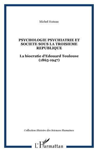 Couverture PSYCHOLOGIE PSYCHIATRIE ET SOCIETE SOUS LA TROISIEME REPUBLIQUE