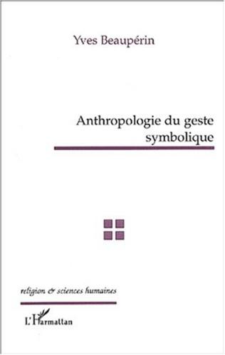 Couverture ANTHROPOLOGIE DU GESTE SYMBOLIQUE