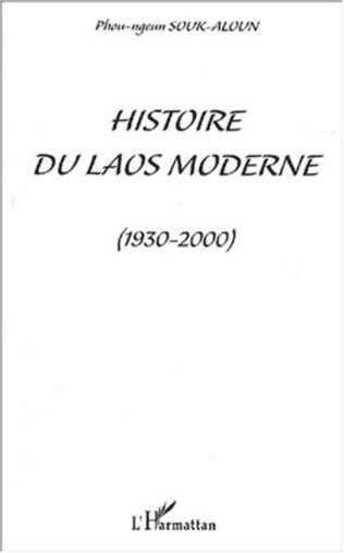 Couverture HISTOIRE DU LAOS MODERNE (1930-2000)