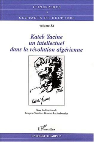 Couverture Kateb Yacine, un intellectuel dans la révolution algérienne