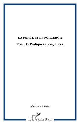 Couverture LA FORGE ET LE FORGERON