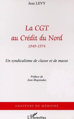 Couverture La CGT au Credit du Nord (1949-1974)