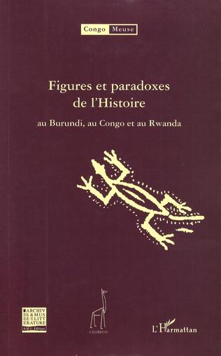 Couverture Figures et paradoxes de l'Histoire au Burundi, au Congo et au Rwanda