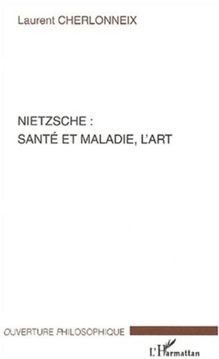 Couverture NIETZSCHE : SANTÉ ET MALADIE, L'ART